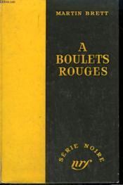 A Boulets Rouges. ( Prey By Night ). Collection : Serie Noire Sans Jaquette N° 319 - Couverture - Format classique