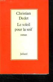 Le Soleil Pour La Soif. - Couverture - Format classique