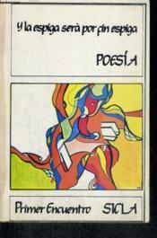 Y La Espiga Sera Por Fin Espiga, Poesia - Couverture - Format classique