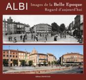 Albi Images De La Belle Epoque, Regard D'Aujourd'Hui - Couverture - Format classique