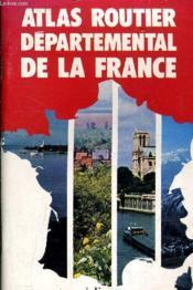 Atlas Routier Departemental De La France. - Couverture - Format classique