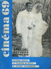 Cinema 69 N° 138 - Special Acteurs Francais - Catherine Deneuve - J.-P. Belmondo - Arletty - 25 Acteurs D'Aujourd'Hui - Couverture - Format classique