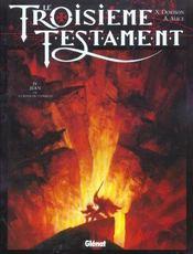 Le troisième testament t.4 ; Jean ou le jour du corbeau - Intérieur - Format classique