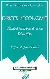 Diriger L'Economie: L'Etat Et Les Prix En France ... - Intérieur - Format classique