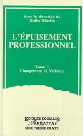 L'épuisement professionnel t.2 ; changement et violence - Couverture - Format classique