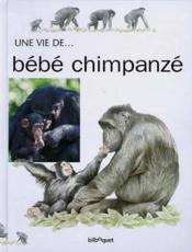 Bebe Chimpanze ; Une Vie De - Couverture - Format classique