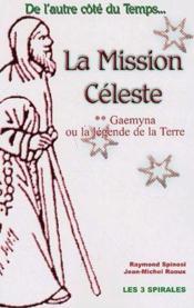 La mission céleste t.2 ; gaemyna ou la légende de la terre - Couverture - Format classique
