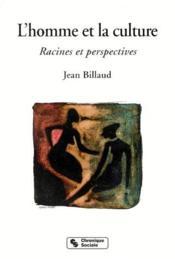 L'homme et la culture ; racines et perspectives - Couverture - Format classique