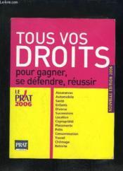 Tous vos droits pour gagner, se defendre, reussir (édition 2006) - Couverture - Format classique