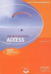 Creer Une Application Avec Access. Auto Apprentissage Avise - Couverture - Format classique