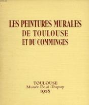 Les Peintures Murales De Toulouse Et Du Comminges, Releves Et Photographies - Couverture - Format classique