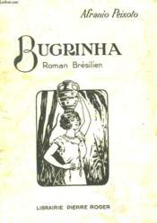 Bugrinha. Roman Bresilien. - Couverture - Format classique