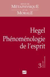 REVUE DE METAPHYSIQUE ET DE MORALE N.2007/3 ; Hegel, phénoménologie de l'esprit - Couverture - Format classique