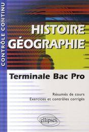 Histoire geographie terminale bac pro resume de cours exercices et controles corriges - Intérieur - Format classique
