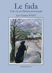 Une vie en Drôme provençale t.1 ; le fada - Intérieur - Format classique