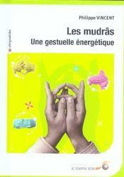 Mudras (Les) : Une Gestuelle Energetique - Intérieur - Format classique