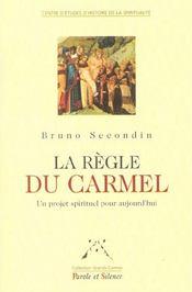 La regle du carmel un projet spirituel pour aujourd'hui - Intérieur - Format classique