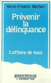 Prevenir La Delinquance L'Affaire De Tous - Couverture - Format classique