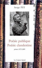 Poésie publique, poésie clandestine ; poèmes 1975-2005 - Couverture - Format classique