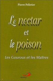 Le nectar et le poison ; les gourous et les maîtres - Couverture - Format classique