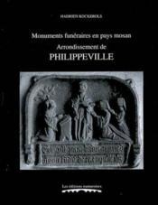 Monuments funéraires en pays mosan t.5 ; arrondissement de philippeville - Couverture - Format classique