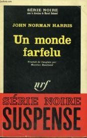 Un Monde Farfelu. Collection : Serie Noire N° 894 - Couverture - Format classique