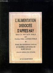 L ALIMENTATION DISSOCIEE D APRES HAY. AVEC CHAPITRE SUPPLEMENTAIRE POUR DIABETIQUE. 35em EDITION REFONDUE. - Couverture - Format classique