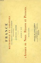 FRANCE, METROPOLE ET COLONIES, 2e SERIE: COLONIES, ALBUM N° 19, L'AFRIQUE DU NORD: REGIONS ET PAYSAGES - Couverture - Format classique