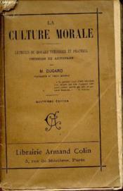 La Culture Lorame / Lectures De Morale Theorique Et Pratique Choisies Et Annotees Par M. Dugard / Quatrieme Edition. - Couverture - Format classique