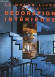 Le grand livre de la décoration intérieure - Couverture - Format classique