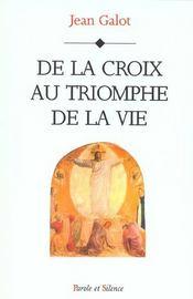 De la croix au triomphe de la vie - Intérieur - Format classique