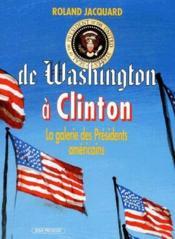 De Washington à Clinton ; la galerie des présidents américains - Couverture - Format classique