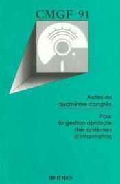 Cmgf 91 pour la gestion optimale des systemes d'information actes du 4eme congres - Couverture - Format classique