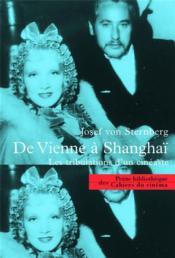 De Vienne à Shangai ; les tribulations d'un cinéaste - Couverture - Format classique