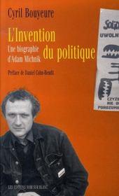 Invention du politique ; une biographie d'adam michnik - Intérieur - Format classique