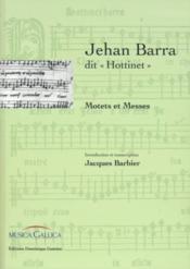 Jehan Barra dit «Hottinet» ; motets et messes - Couverture - Format classique