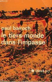 Le Tiers-Monde Dans L'Impasse. Collection : Idees N° 250 - Couverture - Format classique