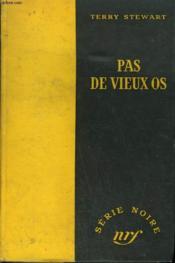 Pas De Vieux Os. Collection : Serie Noire Sans Jaquette N° 162 - Couverture - Format classique