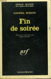 Fin De Soiree. Collection : Serie Noire N° 1169 - Couverture - Format classique