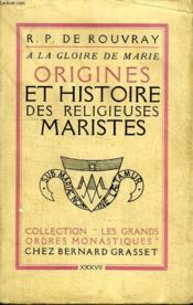 A La Gloire De Marie. Origines Et Histoire Des Religieuses Maristes. - Couverture - Format classique