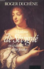 Madame De Sevigne Ou La Chance D'Etre Femme. - Couverture - Format classique