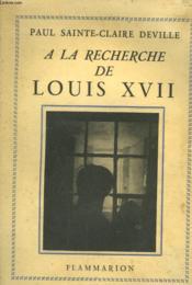 A La Recherche De Louis Xvii. - Couverture - Format classique