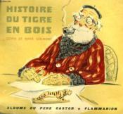 Histoire Du Tigre En Bois. Les Albums Du Pere Castor. - Couverture - Format classique