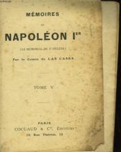 MEMOIRES DE NAPOLEON 1er - LE MEMORIAL DE Ste HELENE - TOME V - Couverture - Format classique