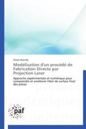 Modélisation d'un procédé de fabrication directe par projection laser - Couverture - Format classique