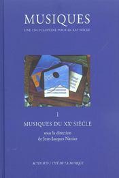 Musiques - Une Encyclopedie Pour Le Vingt Et Unieme Siecle V1 Musiques Du Vingti - Intérieur - Format classique