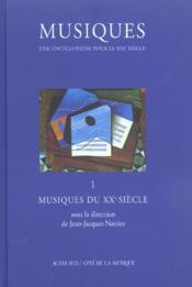 Musiques - Une Encyclopedie Pour Le Vingt Et Unieme Siecle V1 Musiques Du Vingti - Couverture - Format classique