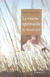 La vision spirituelle de benoît XVI - Intérieur - Format classique
