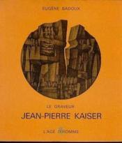 Le Graveur Jean Pierre Kaiser - Couverture - Format classique