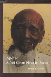 Apôtre Alfred Simon Diban Ki-Zerbo - Couverture - Format classique